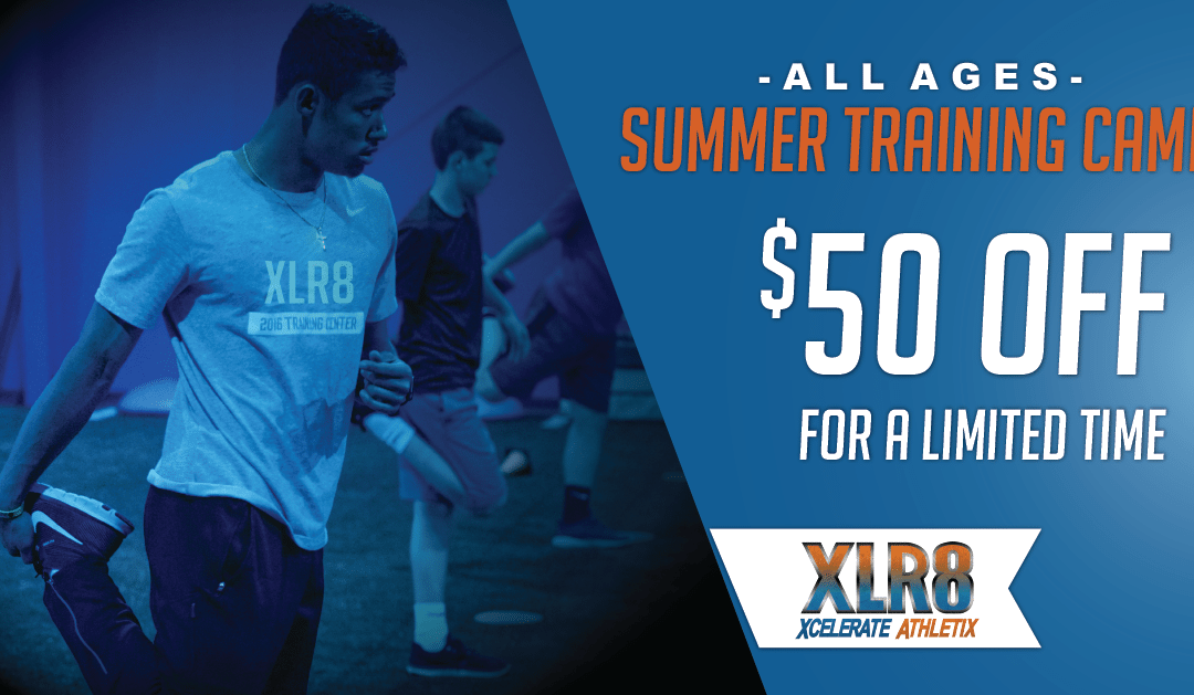Sign Up for the Summer XLR8 Program by May 18 to receive $50 off!
